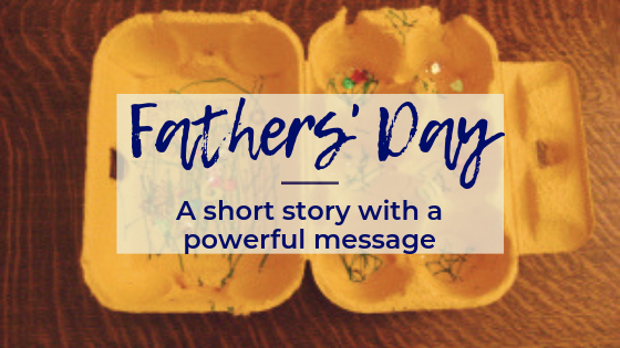 fathers day, father, dad, daddy, christian, parenting, faith, metaphor