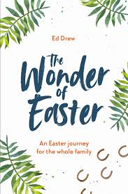 creative lent ideas for families, the wonder of easter, ed drew, faith in kids