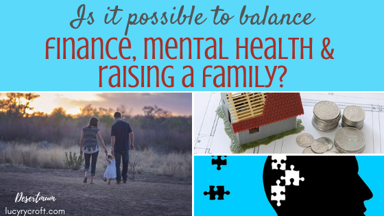 What happens to your mental health when you start a family? How can I earn enough to support them? How can I make everything work and still stay healthy? A consideration of these important questions before you start a family.