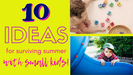 This awesome guide will help you stay sane as you parent your small kids this summer. #summer #parenting #toddlers #babies #preschoolers