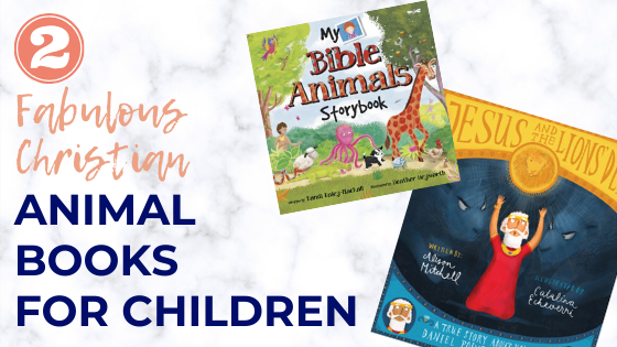 Looking for animal books for children? These two books are fabulous, featuring colourful animal characters who will help draw your child closer to Jesus.