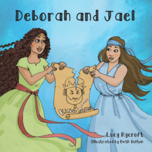 Deborah and Jael, Women of the Bible, Children's book, Kids' book, Book for children, book for kids, Biblical women