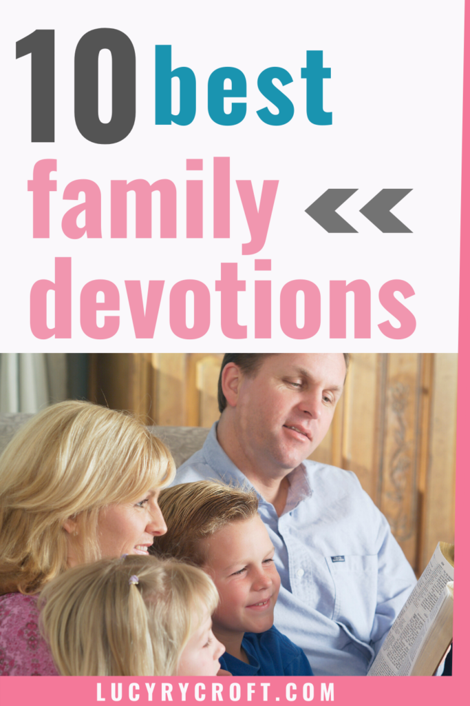 10 best family devotion resources suitable for all ages, interests and family set-ups.