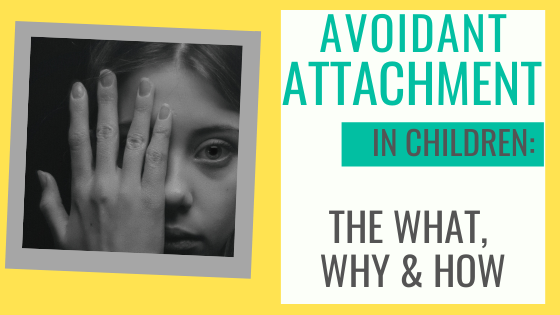 Avoidant attachment style is explained in this clear, no-fuss blog. What it is, why it occurs, and how to parent your child through it.